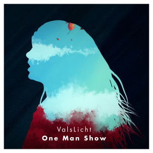Artwork 'One man Show' ValsLicht.indd